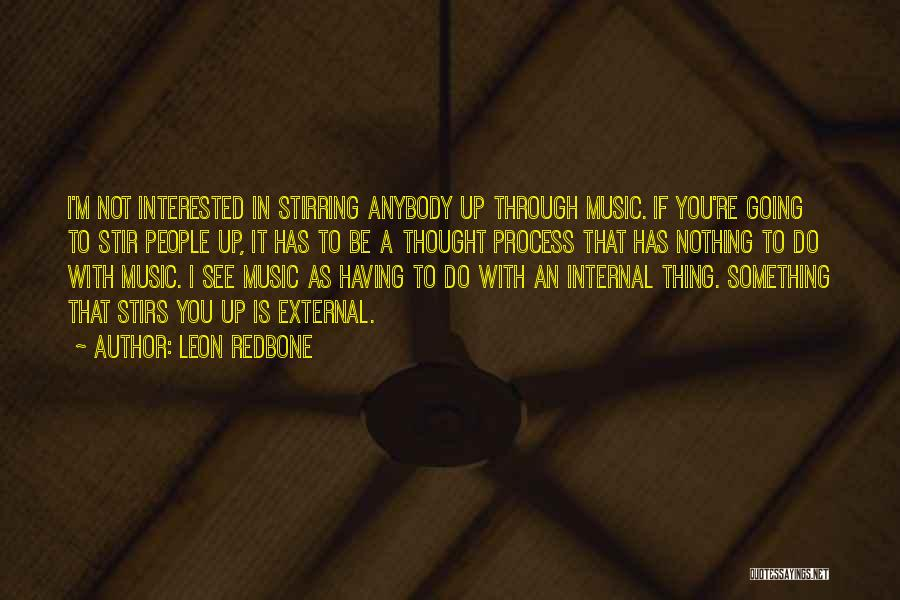 If You're Not Interested Quotes By Leon Redbone