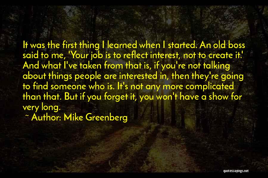 If You're Not Interested Quotes By Mike Greenberg