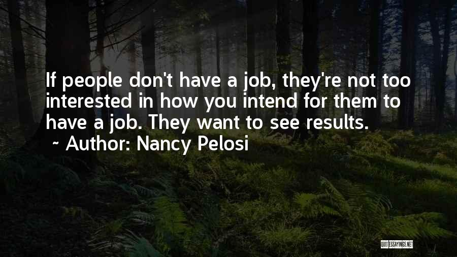 If You're Not Interested Quotes By Nancy Pelosi