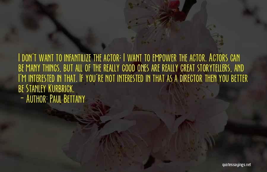 If You're Not Interested Quotes By Paul Bettany