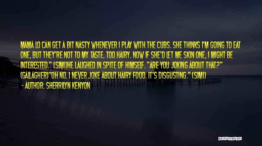 If You're Not Interested Quotes By Sherrilyn Kenyon