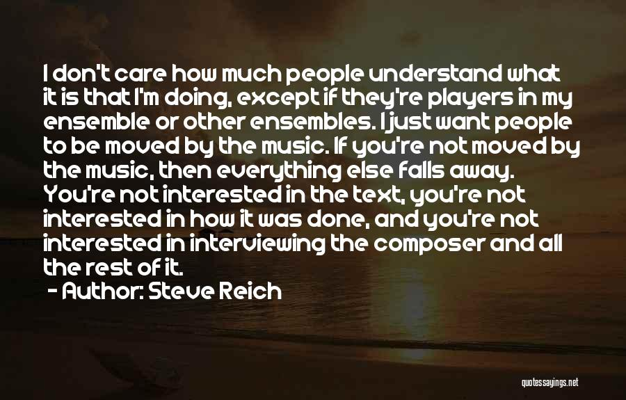 If You're Not Interested Quotes By Steve Reich