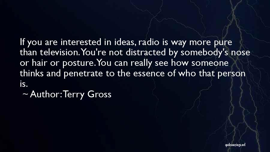 If You're Not Interested Quotes By Terry Gross