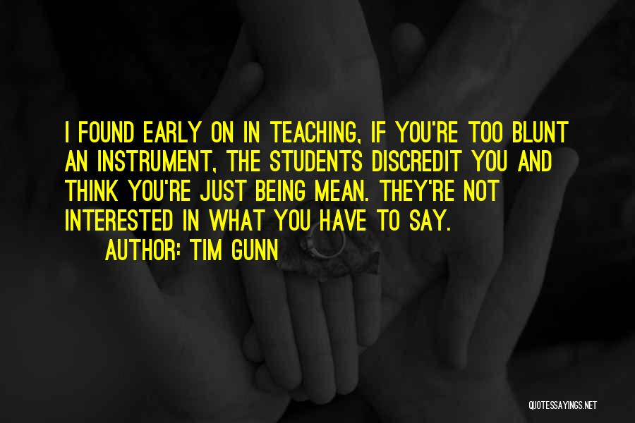 If You're Not Interested Quotes By Tim Gunn