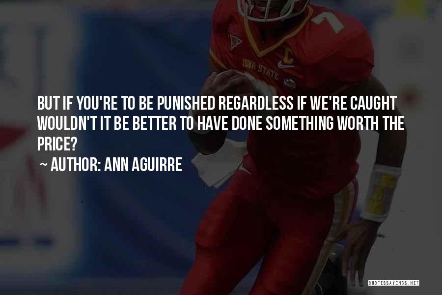 If You're Worth It Quotes By Ann Aguirre
