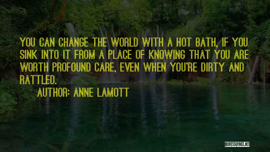 If You're Worth It Quotes By Anne Lamott