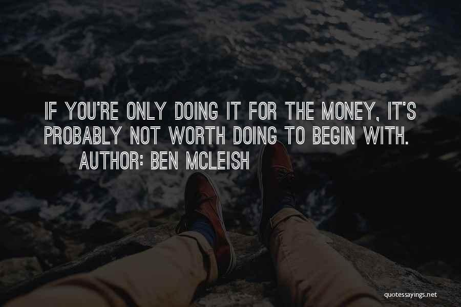 If You're Worth It Quotes By Ben McLeish