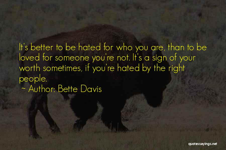 If You're Worth It Quotes By Bette Davis