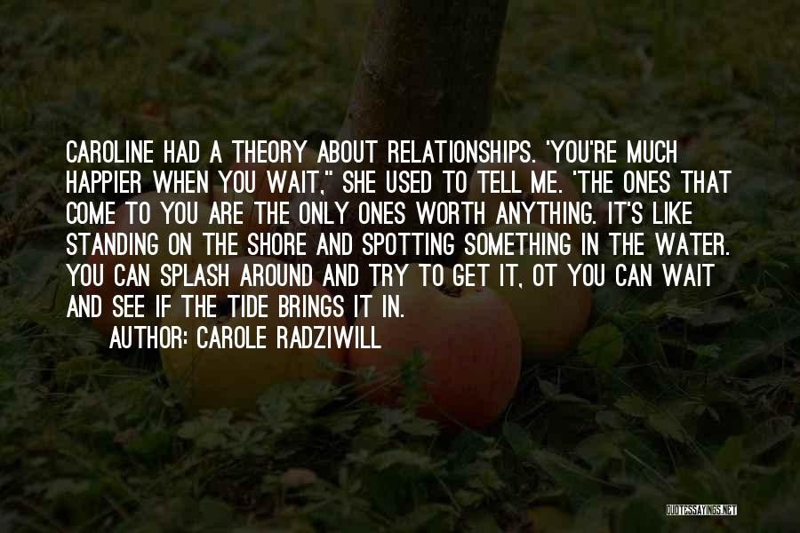 If You're Worth It Quotes By Carole Radziwill