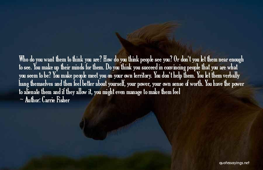 If You're Worth It Quotes By Carrie Fisher