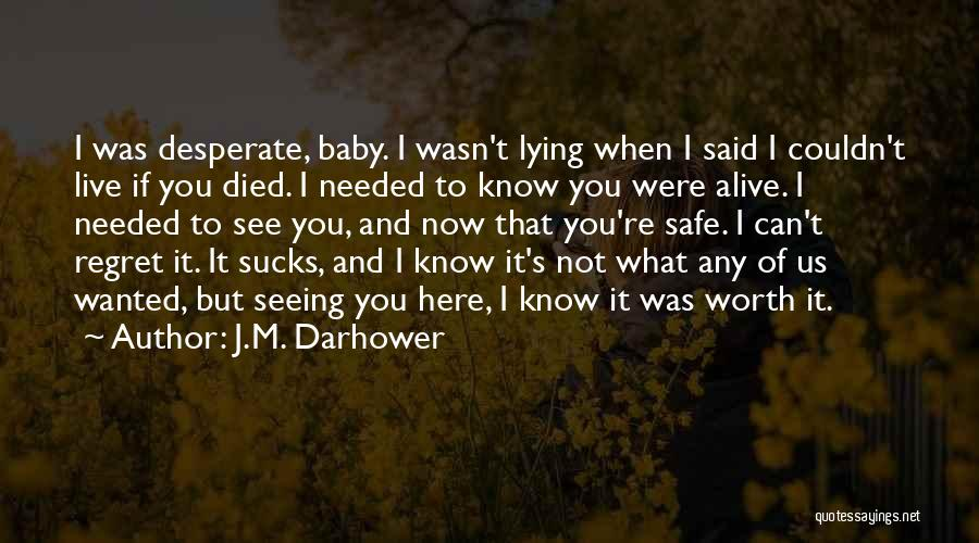 If You're Worth It Quotes By J.M. Darhower