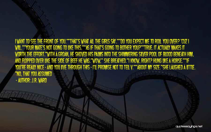 If You're Worth It Quotes By J.R. Ward