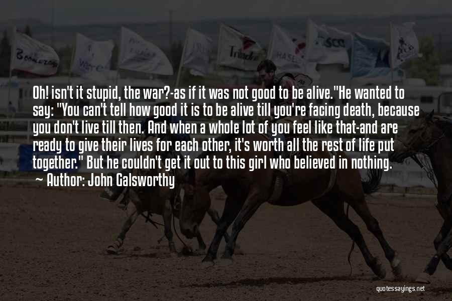 If You're Worth It Quotes By John Galsworthy