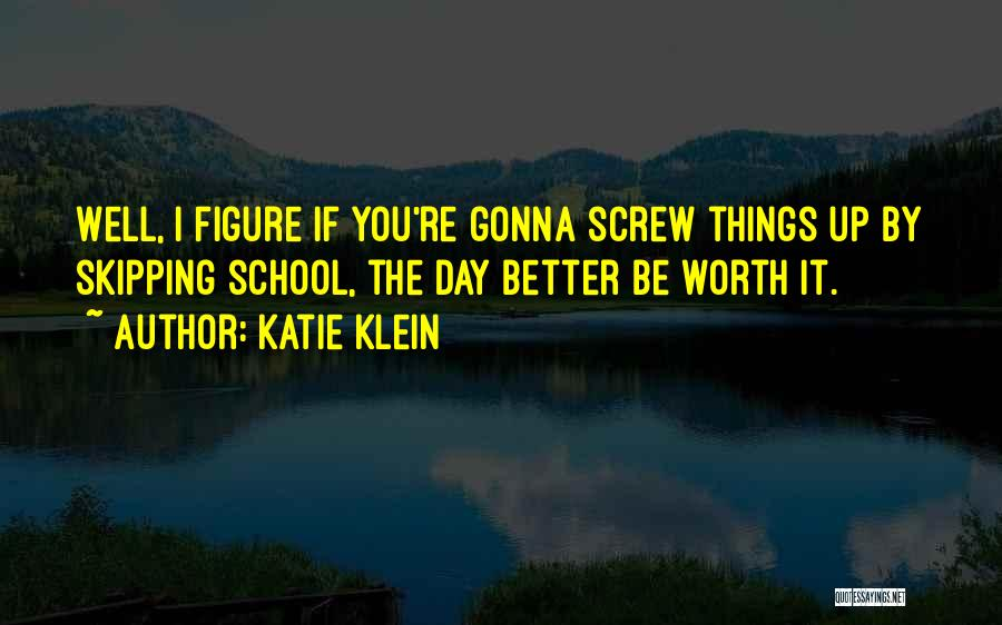 If You're Worth It Quotes By Katie Klein