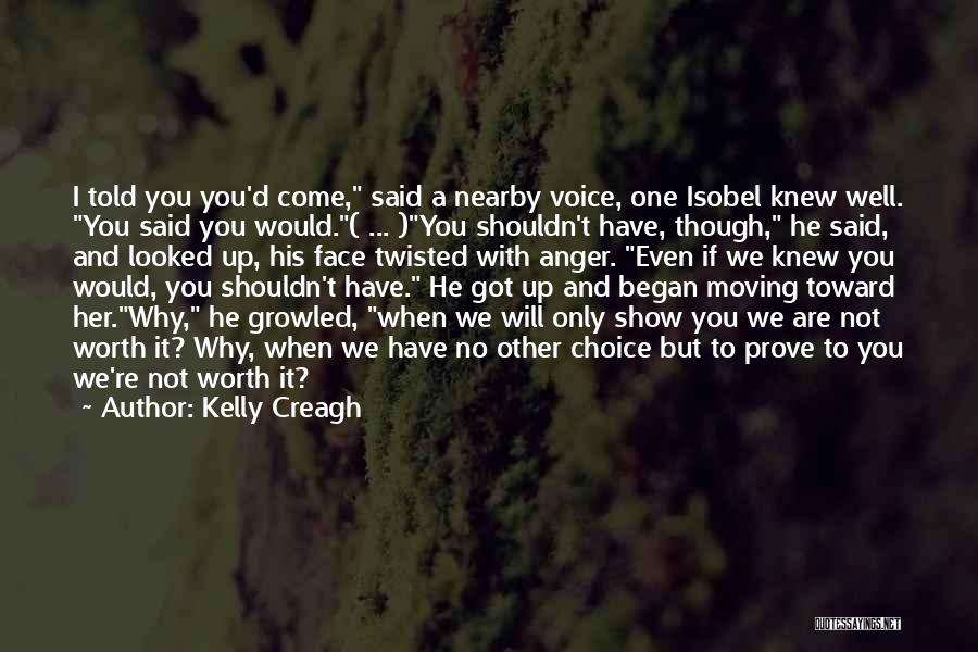 If You're Worth It Quotes By Kelly Creagh