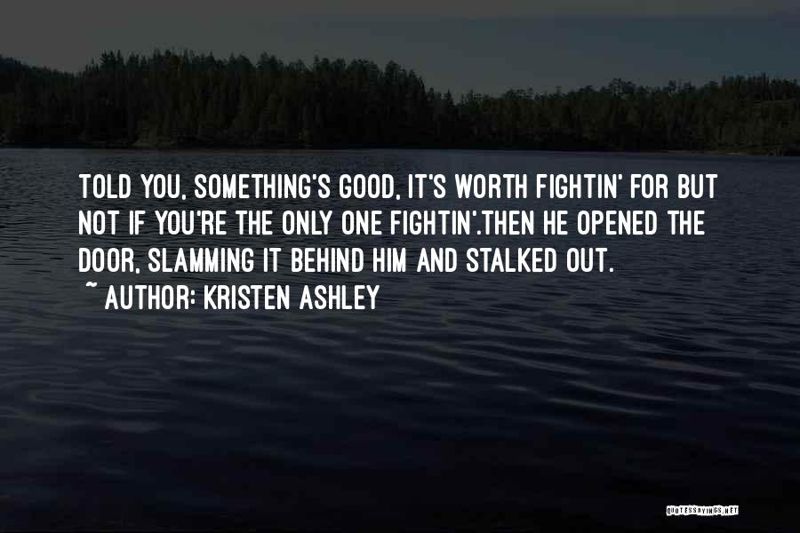 If You're Worth It Quotes By Kristen Ashley