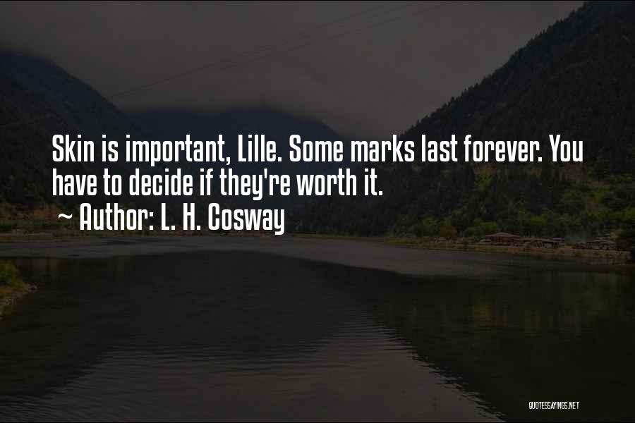 If You're Worth It Quotes By L. H. Cosway