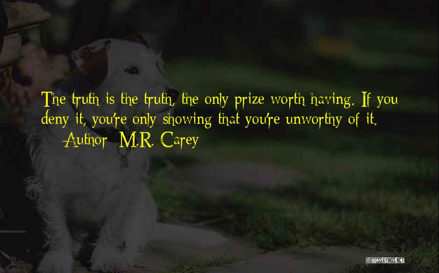 If You're Worth It Quotes By M.R. Carey