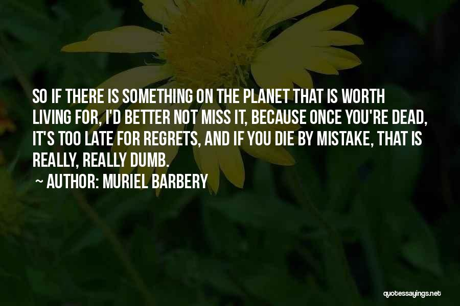 If You're Worth It Quotes By Muriel Barbery