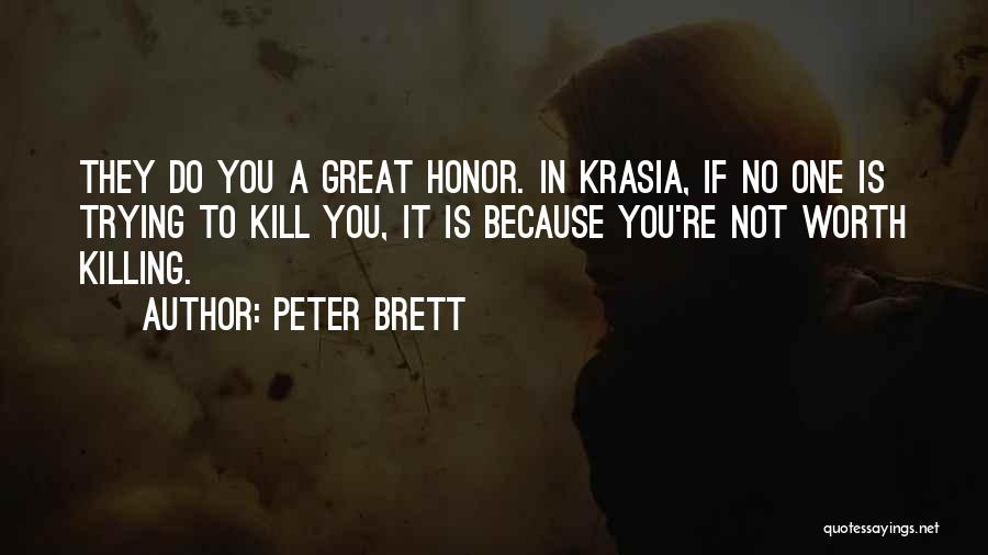 If You're Worth It Quotes By Peter Brett