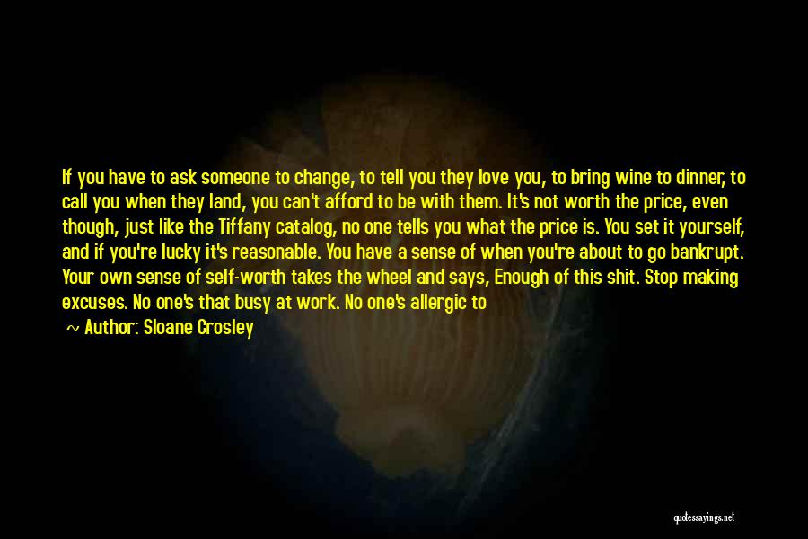 If You're Worth It Quotes By Sloane Crosley