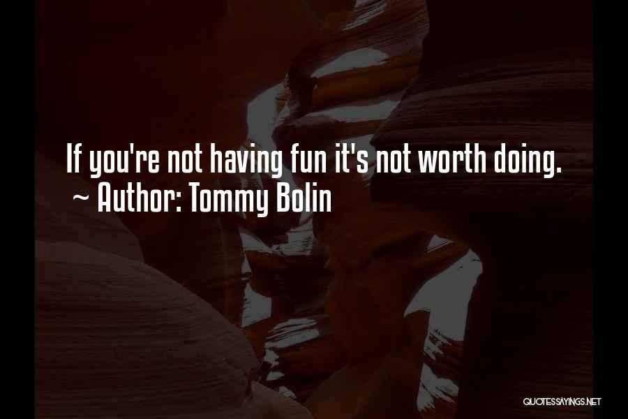 If You're Worth It Quotes By Tommy Bolin