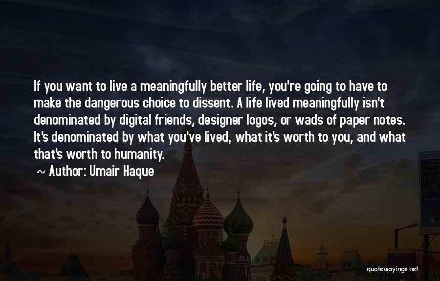 If You're Worth It Quotes By Umair Haque