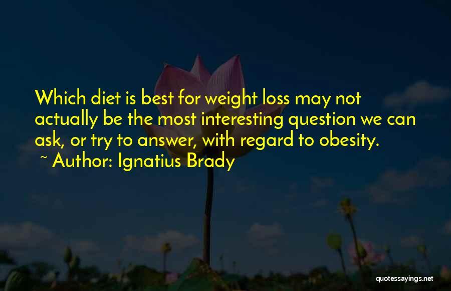 Ignatius Brady Quotes 659143