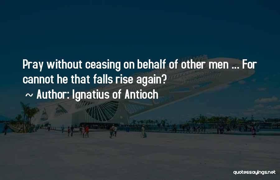Ignatius Of Antioch Quotes 1152217