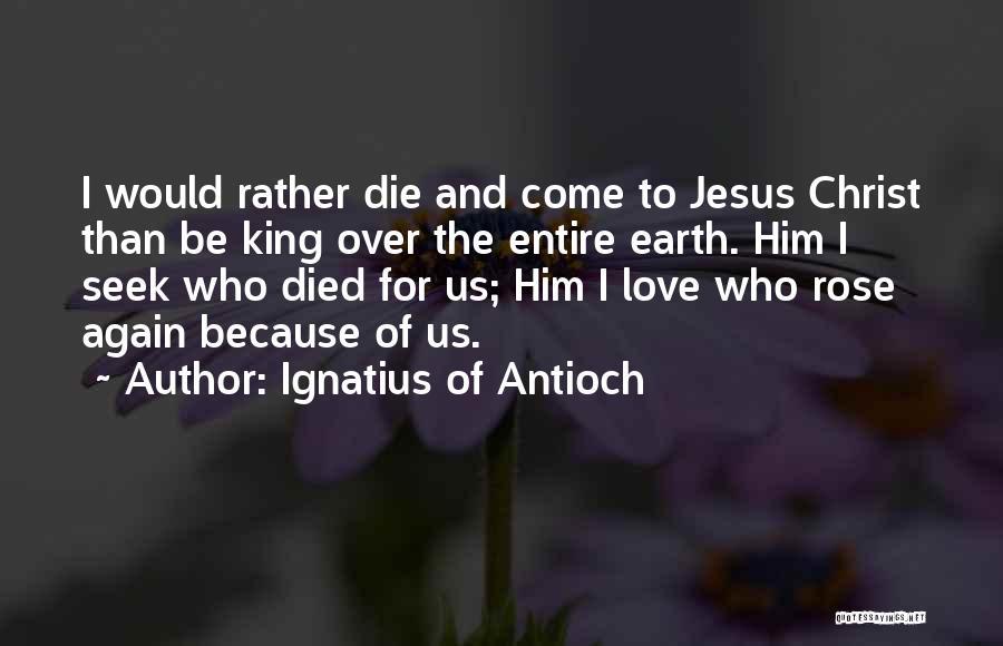 Ignatius Of Antioch Quotes 1562161