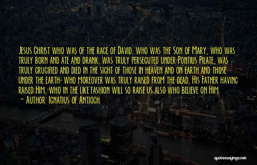 Ignatius Of Antioch Quotes 1591986