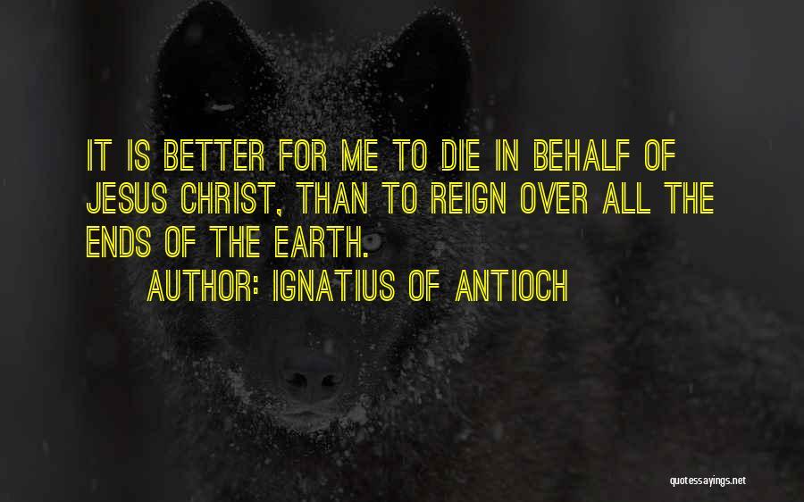 Ignatius Of Antioch Quotes 1625658