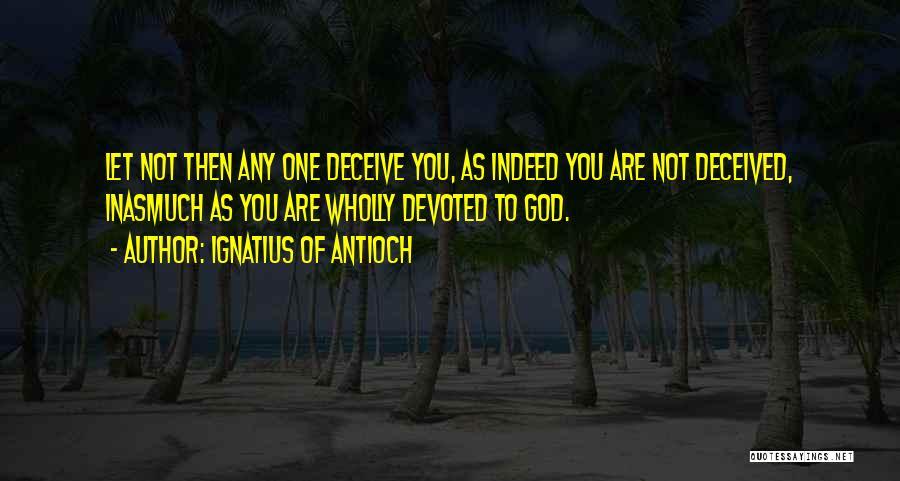 Ignatius Of Antioch Quotes 1937884