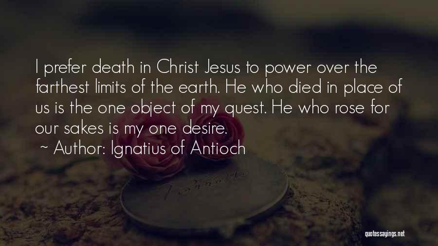 Ignatius Of Antioch Quotes 1940901