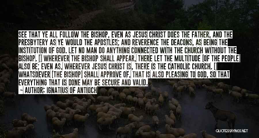 Ignatius Of Antioch Quotes 247667
