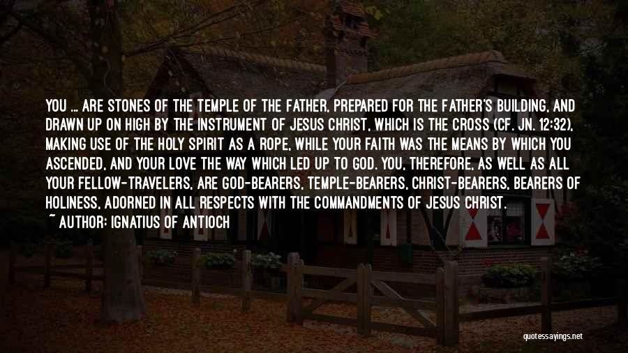 Ignatius Of Antioch Quotes 515043