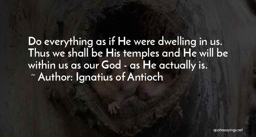 Ignatius Of Antioch Quotes 533529