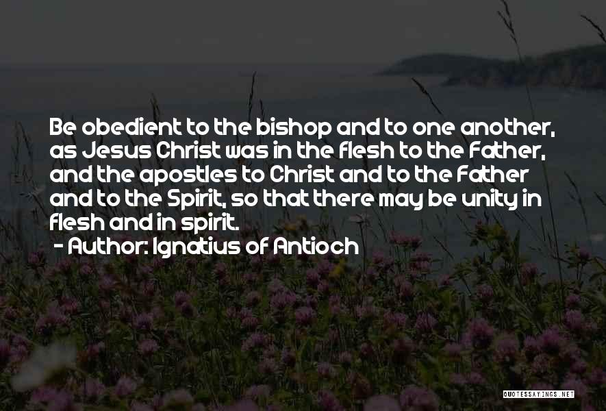Ignatius Of Antioch Quotes 604885