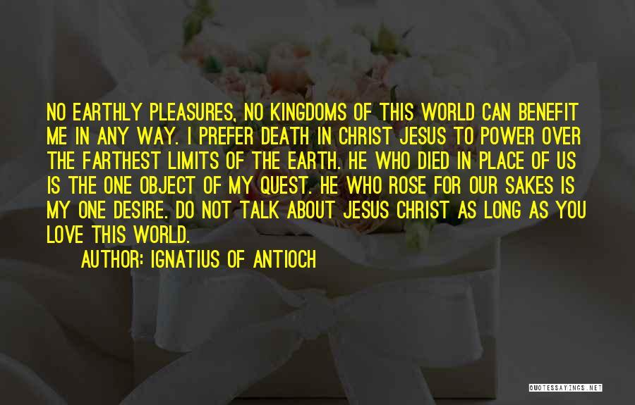 Ignatius Of Antioch Quotes 724062