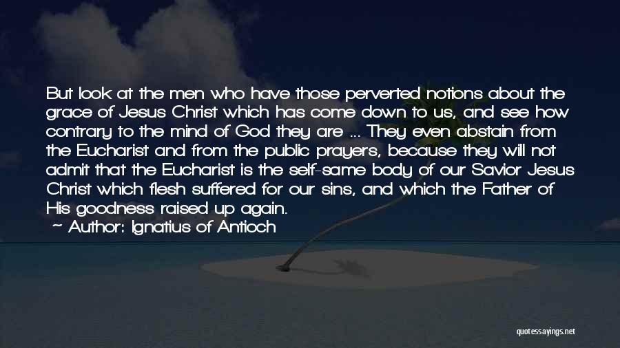 Ignatius Of Antioch Quotes 917693