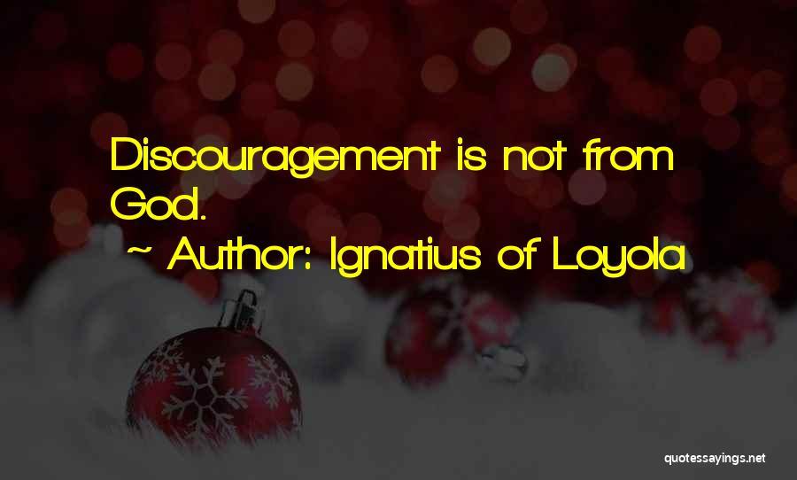 Ignatius Of Loyola Quotes 1022611