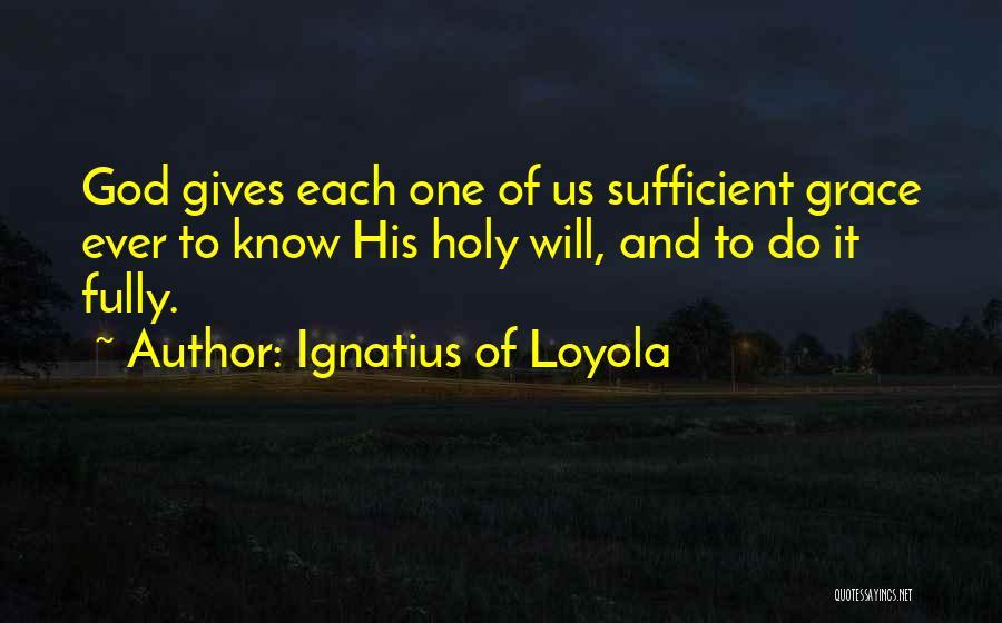 Ignatius Of Loyola Quotes 1332127