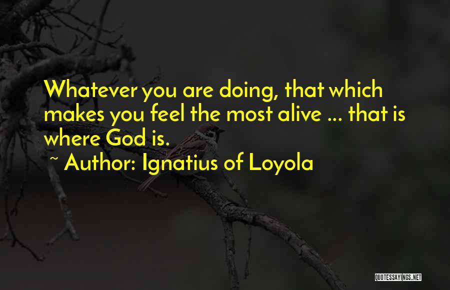 Ignatius Of Loyola Quotes 1356993