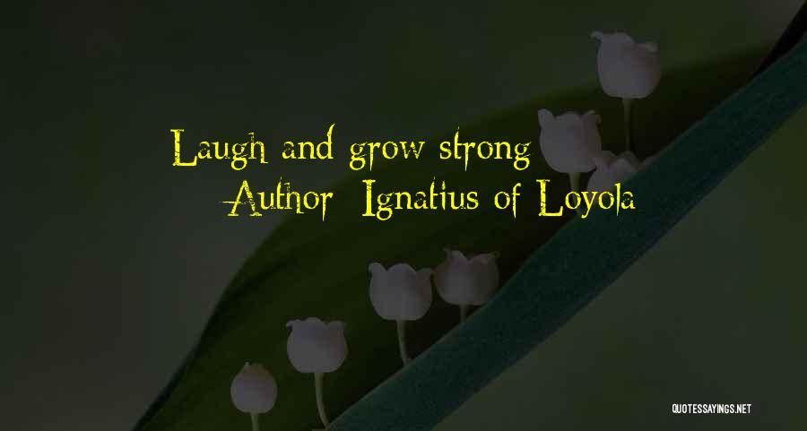 Ignatius Of Loyola Quotes 1559413