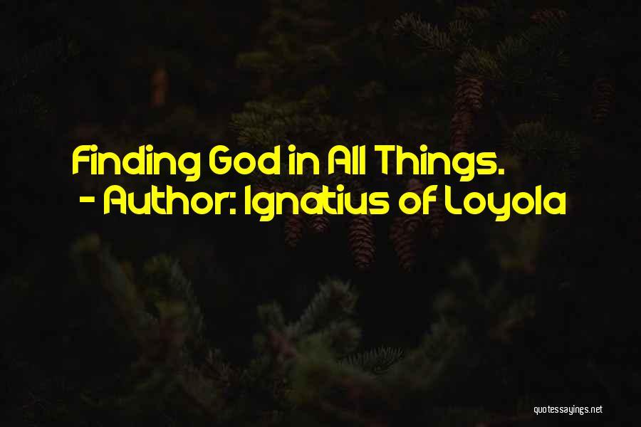 Ignatius Of Loyola Quotes 164147