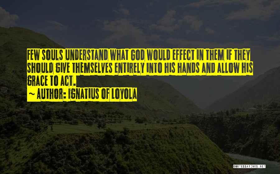 Ignatius Of Loyola Quotes 1684913