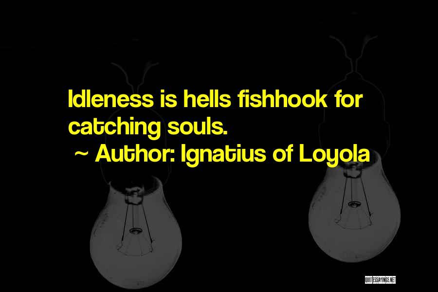 Ignatius Of Loyola Quotes 2114119