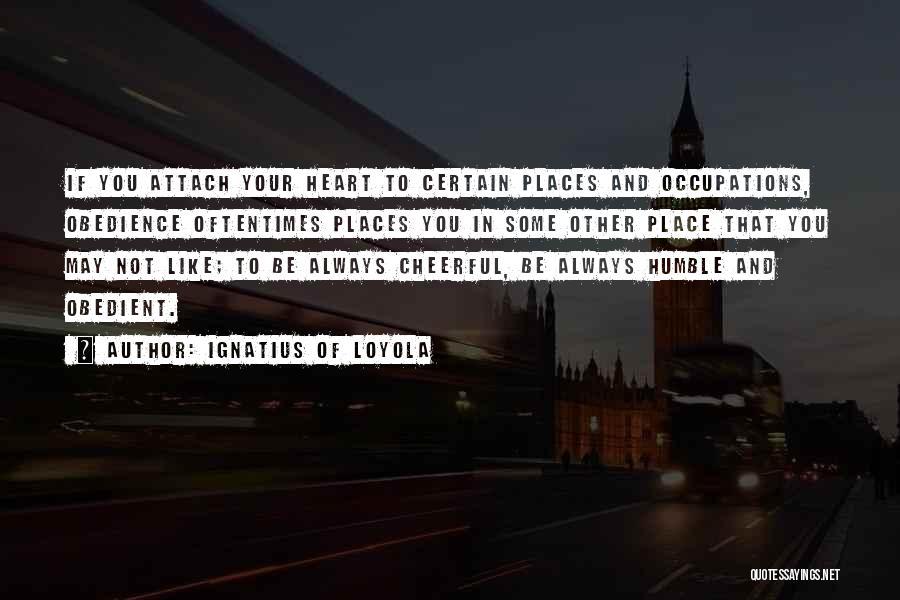 Ignatius Of Loyola Quotes 2119374