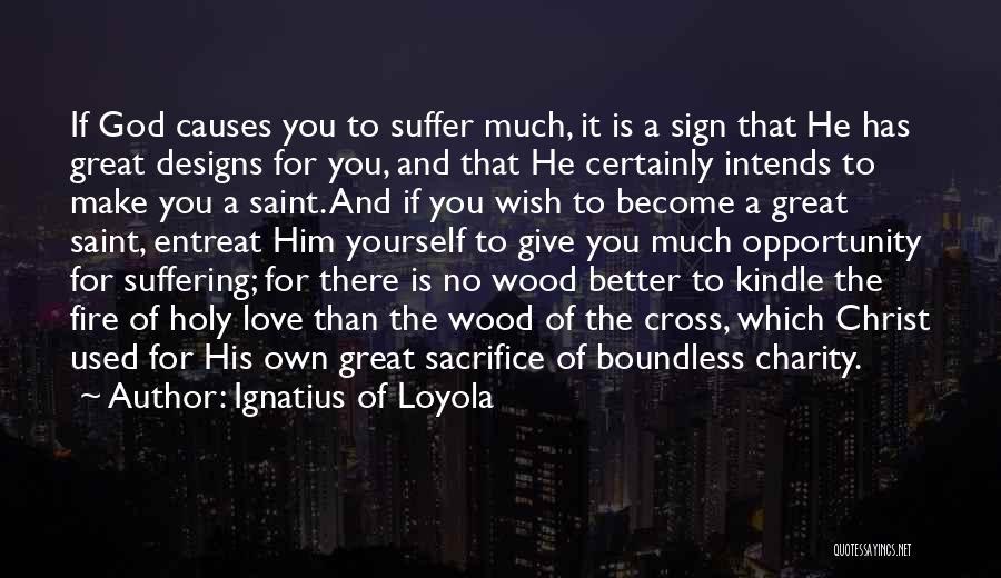 Ignatius Of Loyola Quotes 2226026