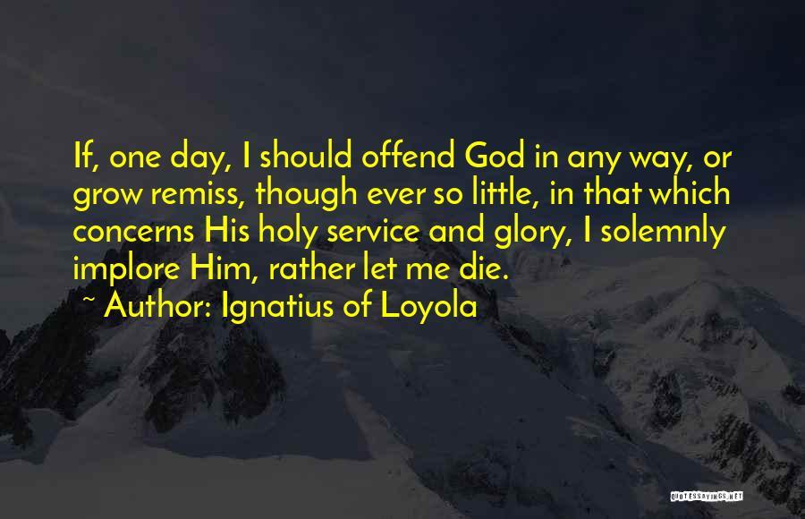 Ignatius Of Loyola Quotes 334145